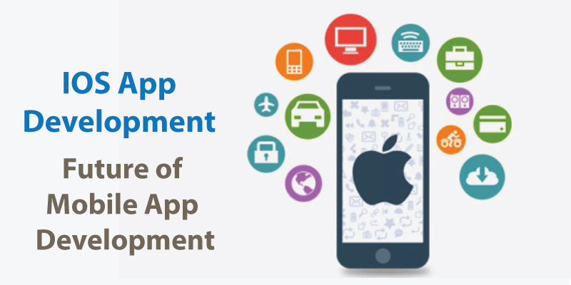 iOS App Development: The Future Of Mobile App Development