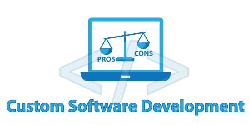 Custom-Software-Development-Pros-and-Cons