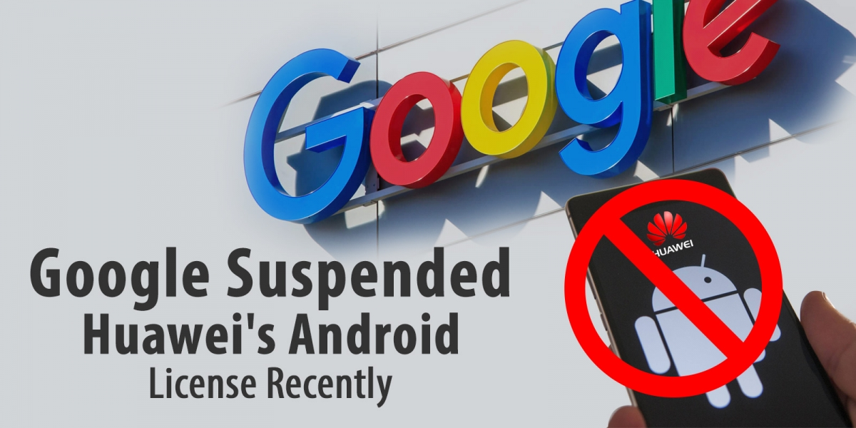 Google Suspended Huawei License